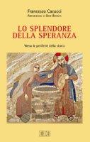 Lo Splendore della speranza - Francesco Cacucci