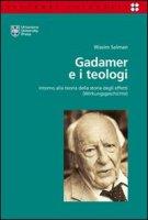 Gadamer e i teologi. Intorno alla teoria della storia degli effetti (Wirkungsgeschichte) - Salman Wasim