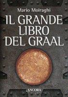 Il grande libro del Graal - Moiraghi Mario