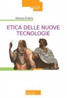 Etica delle nuove tecnologie - Adriano Fabris
