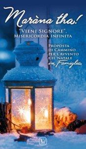 """Copertina di 'Maràna tha! """"Vieni Signore"""", Misericordia infinita'"""