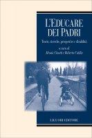 L'educare dei padri - Roberta Caldin, Alessia Cinotti