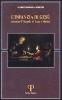 L' infanzia di Gesù secondo il Vangelo di Luca e di Matteo - Badalamenti Marcello