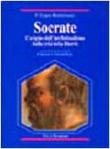 Copertina di 'Socrate. L'origine dell'intellettualismo dalla crisi della libertà'
