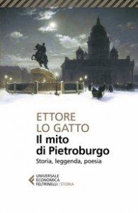 Copertina di 'Il mito di Pietroburgo. Storia, leggenda, poesia'