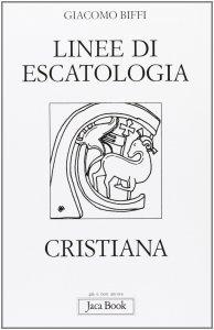 Copertina di 'Linee di escatologia cristiana'
