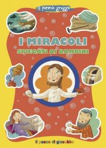 Copertina di 'I miracoli spiegati ai bambini'