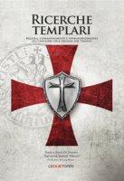 Ricerche templari. Regola, comandamenti e approfondimenti sui Cavalieri dell'Ordine del Tempio - Di Donato Samya Ilaria, Marinò Salvatore Sealiah