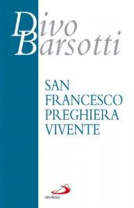 Copertina di 'San Francesco preghiera vivente'