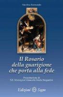 Il rosario della guarigione che porta alla fede - Nicolina Raimondo