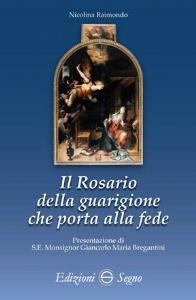 Copertina di 'Il rosario della guarigione che porta alla fede'