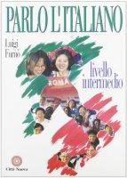 Parlo l'italiano. Livello intermedio. Con audiocasetta - Furnò Luigi