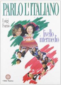 Copertina di 'Parlo l'italiano. Livello intermedio. Con audiocasetta'
