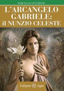 Copertina di 'L' arcangelo Gabriele il Nunzio celeste'