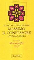 Massimo il Confessore. Liturgia cosmica [vol_16] - Balthasar Hans U. von