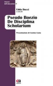 Copertina di 'Pseudo Boezio De disciplina scholarium'