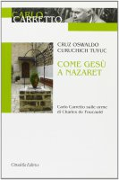 Come Gesù a Nazaret - Curuchich Tuyuc Cruz O.