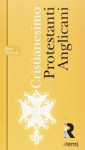 Copertina di 'Cristianesimo: Protestanti e Anglicani'
