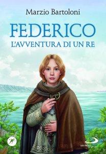Copertina di 'Federico. L'avventura di un re'