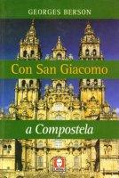Con San Giacomo a Compostela - Berson Georges