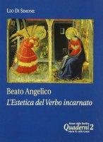 Beato Angelico: l'estetica del Verbo incarnato - Di Simone Leo