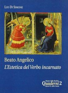 Copertina di 'Beato Angelico: l'estetica del Verbo incarnato'
