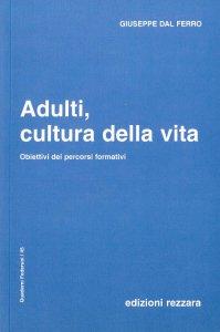 Copertina di 'Adulti, cultura della vita. Obiettivi dei percorsi formativi'