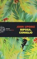 Riposa, coniglio - Updike John