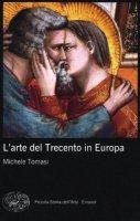 L'arte del Trecento in Europa - Tomasi Michele