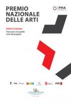 Premio nazionale delle arti 2018. Sezione design. Diritti e design. Tracce per una qualità civile del progetto. Ediz. a colori