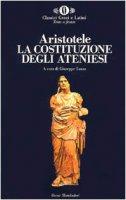 La costituzione degli ateniesi - Aristotele
