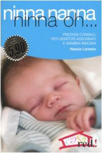 Copertina di 'Ninna nanna ninna oh... Preziosi consigli per genitori assonnati e bambini insonni'