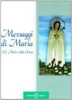 Messaggi di Maria SS. Madre della Chiesa