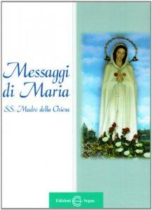 Copertina di 'Messaggi di Maria SS. Madre della Chiesa'