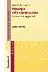 Copertina di 'Psicologia della comunicazione. Un manuale aggiornato'