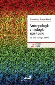 Copertina di 'Antropologia e teologia spirituale'