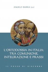 Copertina di 'L'ortodossia in Italia: tra comunione, integrazione e prassi'