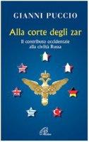 Alla corte degli zar - Gianni Puccio