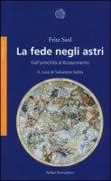La fede negli astri. Dall'antichità al Rinascimento - Saxl Fritz