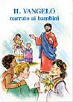 Il vangelo narrato ai bambini - De Roma Giuseppino
