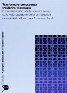 Copertina di 'Trasformare conoscenza, trasferire tecnologia. Dizionario critico delle scienze sociali sulla trasformazione produttiva'