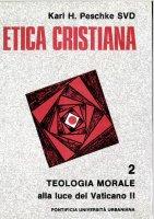 Etica cristiana [vol_2] - Peschke Karl H.