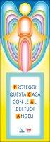 Proteggi questa casa con le ali dei tuoi angeli - Ferrero Bruno