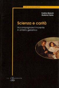 Copertina di 'Scienza e carità. Accompagnare il morente in ambito geriatrico'