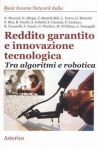 Copertina di 'Reddito garantito e innovazione tecnologica. Tra algoritmi e robotica'