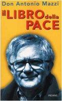 Il libro della pace - Mazzi Antonio