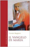 Il vangelo di Maria - Maggioni Corrado