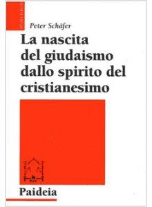 Copertina di 'La nascita del giudaismo dallo spirito del cristianesimo'