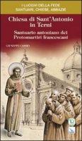 Chiesa di Sant'Antonio in Terni. Santuario antoniano dei Protomartiri francescani - Cassio Giuseppe