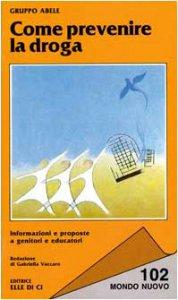 Copertina di 'Come prevenire la droga'